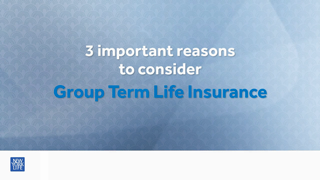 3 Important Reasons to Consider Group Term Life Insurance